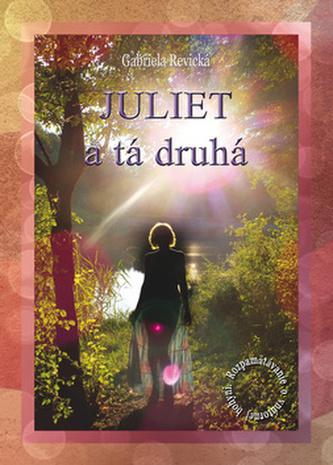 Juliet a tá druhá - Gabriela Revická