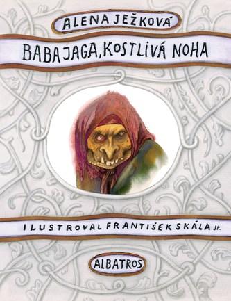 Baba Jaga, kostlivá noha - František Skála ml., Alena Ježková