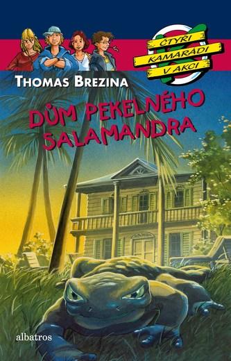 Dům pekelného salamandra - Thomas Brezina