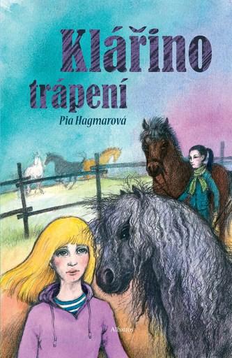 Klářino trápení - Barbora Kyšková, Pia Hagmarová