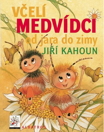Včelí medvídci od jara do zimy - Jiří Kahoun, Ivo Houf, Zdeněk Svěrák