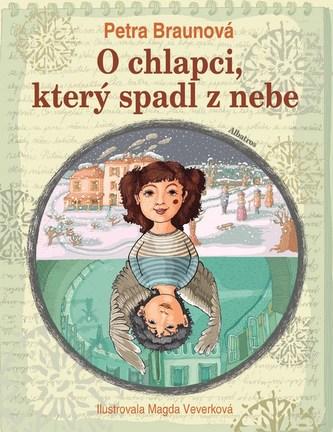 O chlapci, který spadl z nebe - Petra Braunová, Magda Veverková