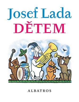 Josef Lada Dětem - Josef Lada, František Hrubín, Jaroslav Seifert