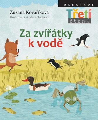 Za zvířátky k vodě - Zuzana Kovaříková, Andrea Tachezy