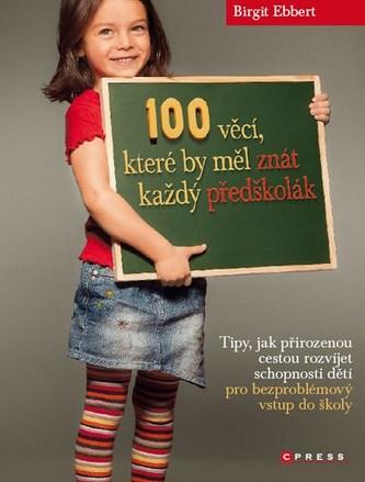 100 věcí, které by měl znát každý předškolák - Birgit Ebbert