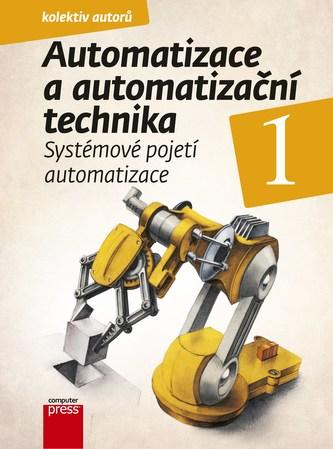 Automatizace a automatizační technika 1 - Pavel Beneš, Branislav Lacko, Ladislav Maixner, Ladislav Šmejkal, Rudolf Voráček, Jindřich Král, Josef Janeček, Gunnar Künzel,
