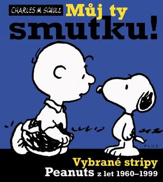 Snoopy (3) Můj ty smutku! - Charles Schulz