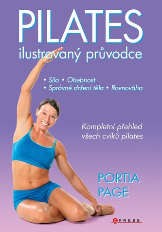 Pilates - Ilustrovaný průvodce - Portia Page