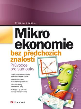 Mikroekonomie bez předchozích znalostí - Craig A. Depken