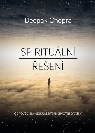 Spirituální řešení - Deepak Chopra