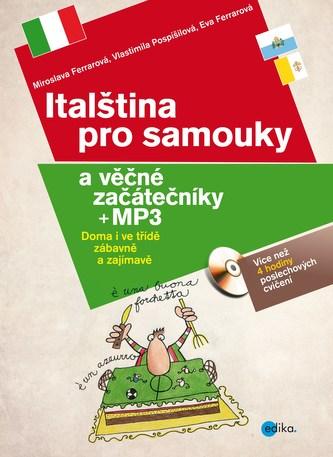 Italština pro samouky a věčné začátečníky + mp3 - Eva Ferrarová, Miroslava Ferrarová, Vlastimila Pospíšilová