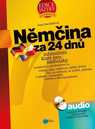Němčina za 24 dnů. Intenzivní kurz pro samouky - Jana Návratilová