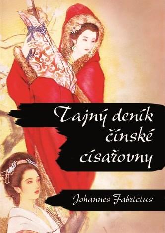 Tajný deník čínské císařovny - Johan Fabricius