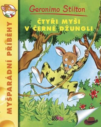 Čtyři myši v černé džungli - Geronimo Stilton