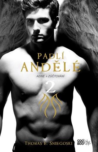 Padlí andělé 2 - Aerie a Zúčtování - Thomas E. Sniegoski