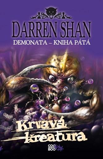 Demonata 5 - Krvavá kreatura - Darren Shan