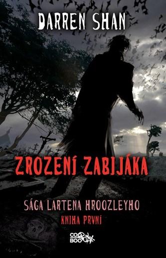 Sága Lartena Hroozleyho - Zrození zabijáka - Darren Shan