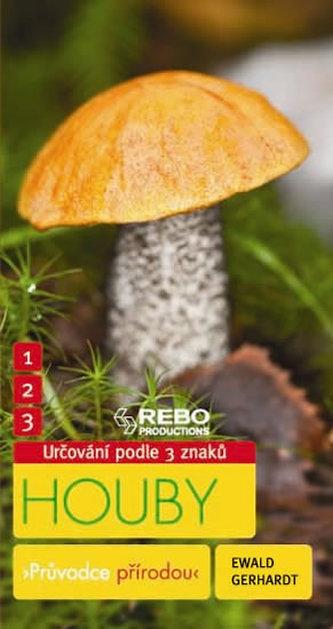 Houby - Průvodce přírodou - 3 znaky - Klíč ke spolehlivému určování - Gerhardt Ewald
