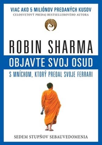 Objavte svoj osud s mníchom, ktorý predal svoje Ferrari - Robin S. Sharma