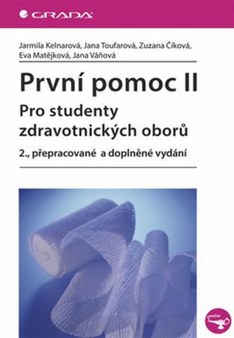 První pomoc II pro studenty zdravotnických oborů - Kelnarová Jarmila a kolektiv