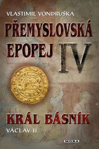 Přemyslovská epopej IV - Král básník Václav II. - Vondruška Vlastimil