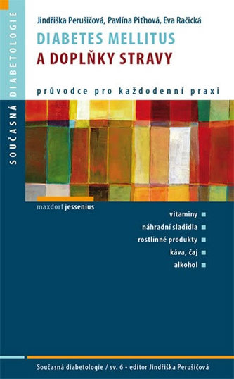 Diabetes mellitus a doplňky stravy - Jindřiška Perušičová; Eva Račická; Pavlína Piťhová