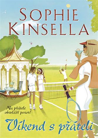 Víkend s přáteli - Kinsella Sophie