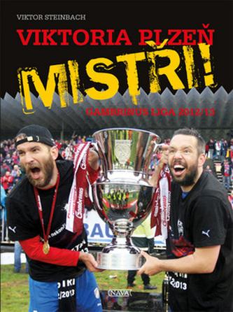 Viktoria Plzeň MISTŘI! - Gambrinus liga 2012/13 - Steinbach Viktor