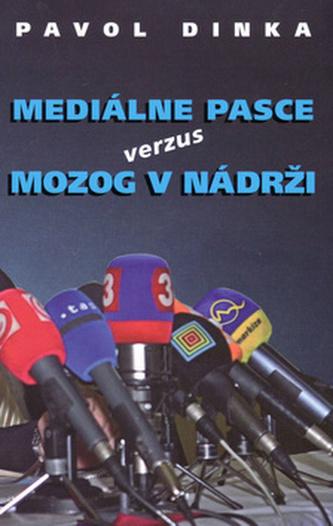 Mediálne pasce verzus mozog v nádrži - Pavol Dinka