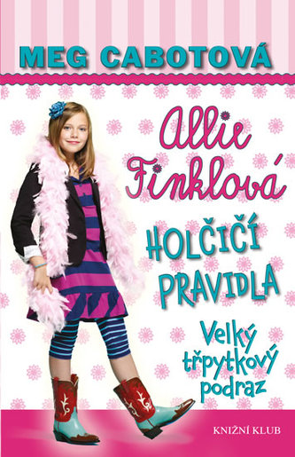 Holčičí pravidla 5: Allie Finklová - Velký třpytkový podraz - Cabotová Meg