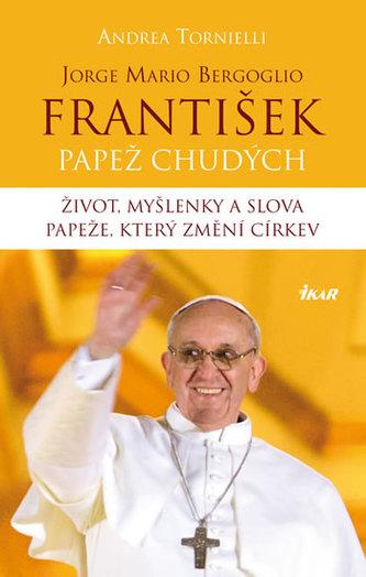 František – papež chudých - Tornielli Andrea