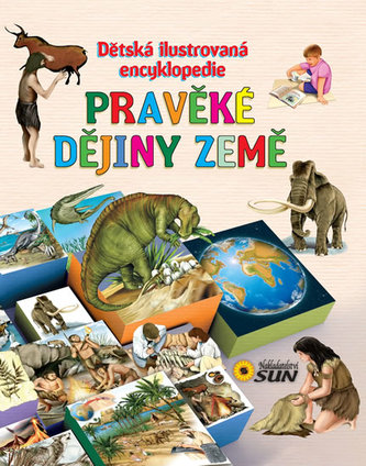 Dětská ilustrovaná encyklopedie Pravěké dějiny země