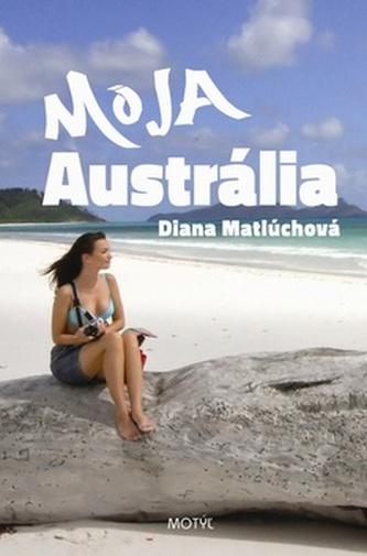 Moja Austrália - Diana Matlúchová