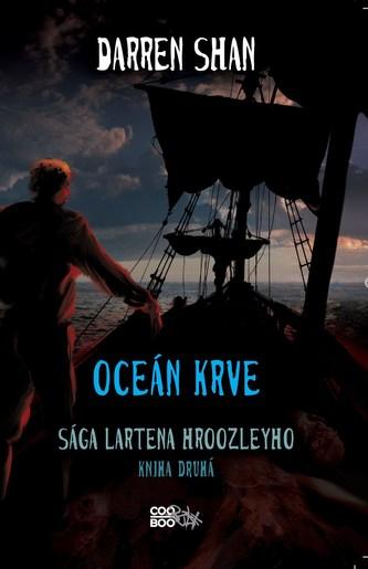 Sága Lartena Hroozleyho 2 - Oceán krve - Darren Shan
