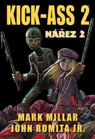 Kick-Ass 2 Nářez 2 - Mark Millar; John Romita