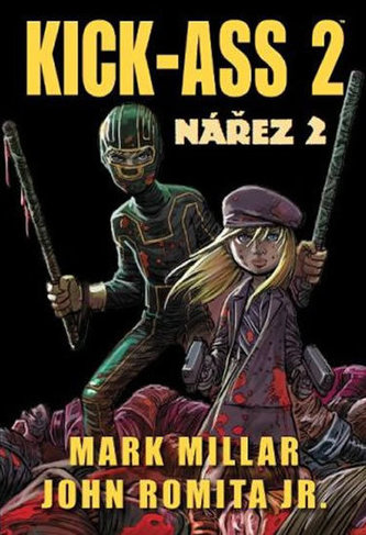 Kick-Ass 2 Nářez 2 - Mark Millar; John Romita