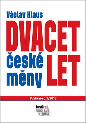 Dvacet let české měny - Václav Klaus