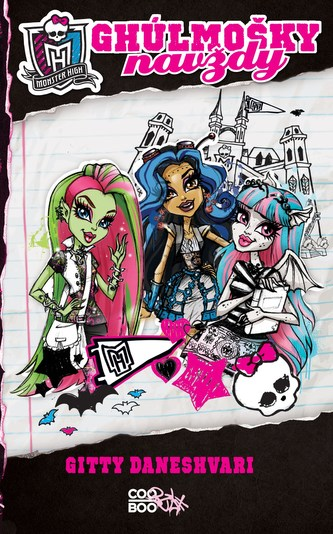 Monster High - Ghúlmošky navždy - Gitty Daneshvari