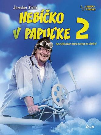 Nebíčko v papuľke 2 - Ani šéfkuchár nemá recept na všetko! (slovensky) - Žídek Jaroslav