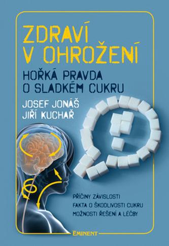 Zdraví v ohrožení - Josef Jonáš; Jiří Kuchař