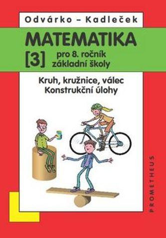 Matematika pro 8 ročník ZŠ,3.díl - Jiří Kadleček; Oldřich Odvárko