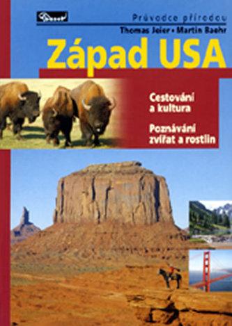 Západ USA - Průvodce přírodou - Jeier Thomas, Baehr Martin,