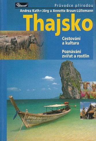 Thajsko - Průvodce přírodou - Kath Andrea a kolektiv