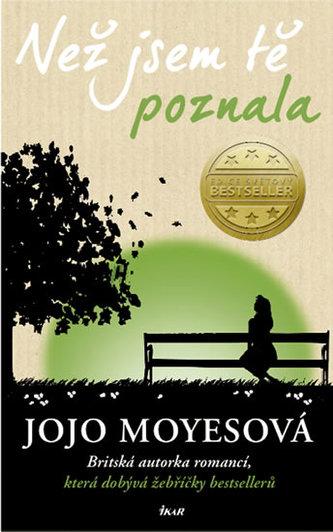 Než jsem tě poznala - Moyesová Jojo