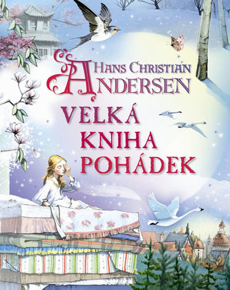 Hans Christian Andersen - Kniha pohádek - Andersen Hans Christian