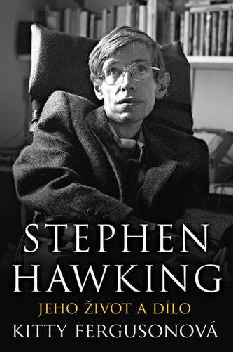 Stephen Hawking - Jeho život a dílo - Fergusonová Kitty