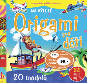 Origami pro děti – Na výletě - neuveden