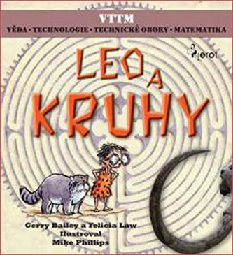 LEO A KRUHY - Věda – Technologie - Technické obory - Matematika - Bailey Gerry, Law Felicia,