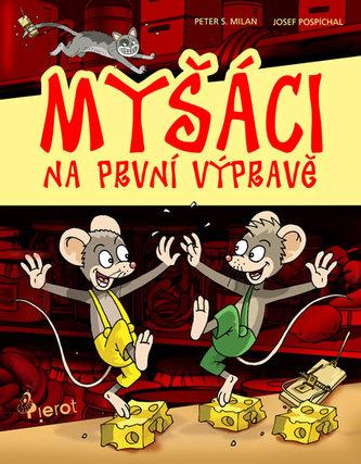 Myšáci na první výpravě - Milan Peter S.