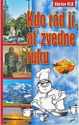 Kdo rád jí,ať zvedne ruku - Vlk Václav